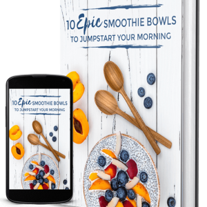 10 Epic Smoothie Bowls ebook